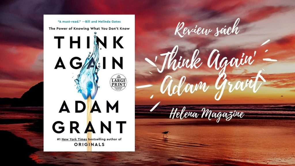review-sach-think-again-adam-grant-2021